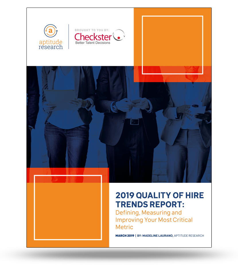 2019 Quality of Hire Trends Report: Defining, Measuring and Improving Your Most Critical Metric
