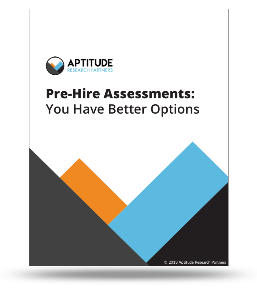 Pre-Hire-Assessments: You Have Better Options
